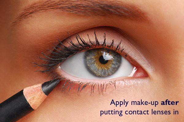 Apply make-up after putting contact lenses in